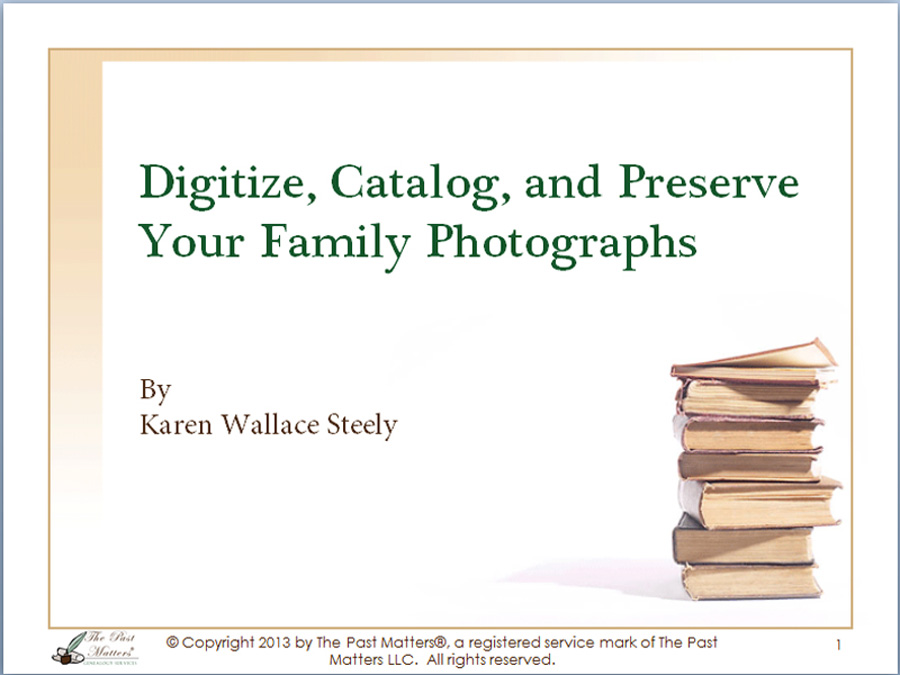Digitize, Catalog, and Preserve Your Family Photographs